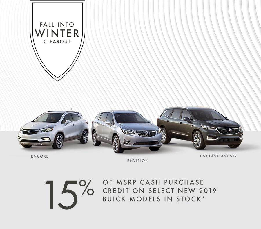15% OF MSRP CASH PURCHASE CREDIT ON SELECT NEW 2019 BUICK MODELS IN STOCK*